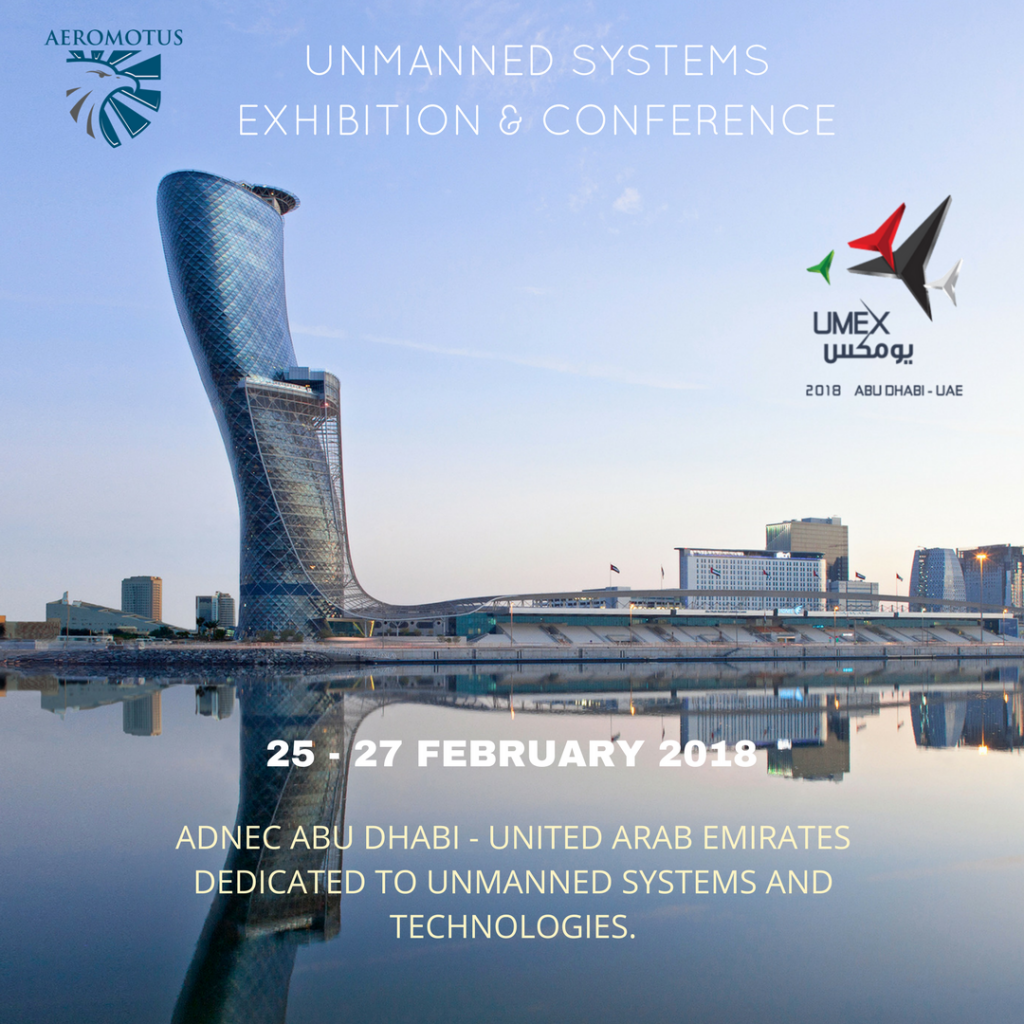 UNMANNED SYSTEMS EXHIBITION & CONFERENCE25 - 27 FEBRUARY 2018ADNEC ABU DHABI - UNITED ARAB EMIRATESDEDICATED TO UNMANNED SYSTEMS AND TECHNOLOGIES.