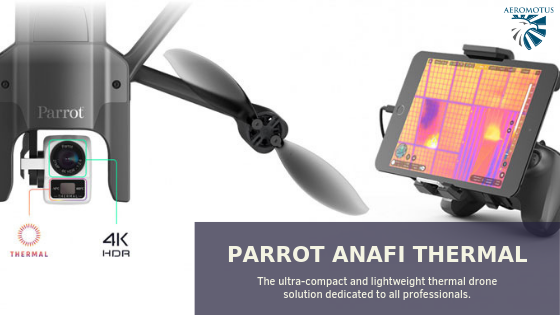 ANAFI Thermal from Parrot: Overview of the Key Benefits | AEROMOTUS