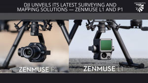 Zenmuse l1 and p1
